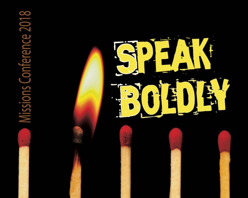 2018 Missions Conference: Speak Boldly
