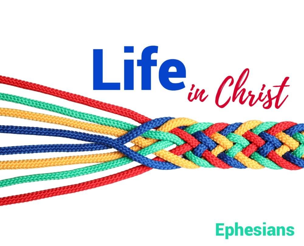 Ephesians: Life in Christ